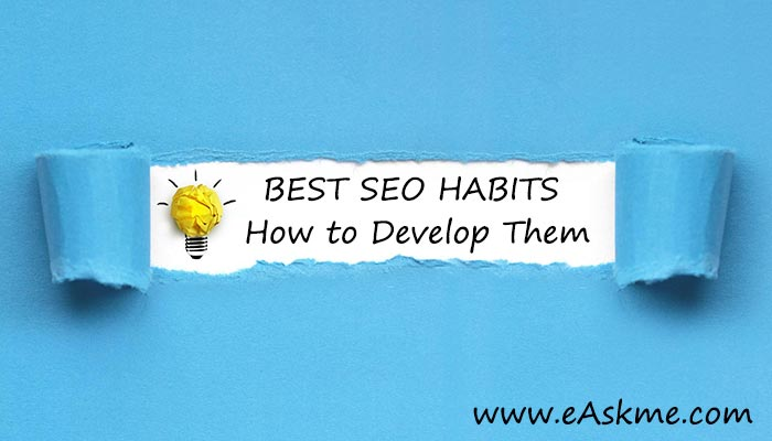 Top 9 Best SEO Habits & How to Develop Them: eAskme
