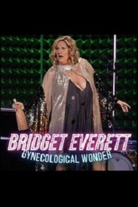 Watch Bridget Everett: Gynecological Wonder Online Free in HD