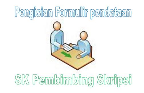 Formulir Pendataan untuk SK Pembimbing Skripsi Mahasiswa Program Studi Ilmu Keperawatan Angkatan 2014 stapbaak.web.id