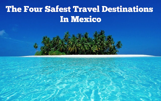 safest-travel-destinations-in-mexico