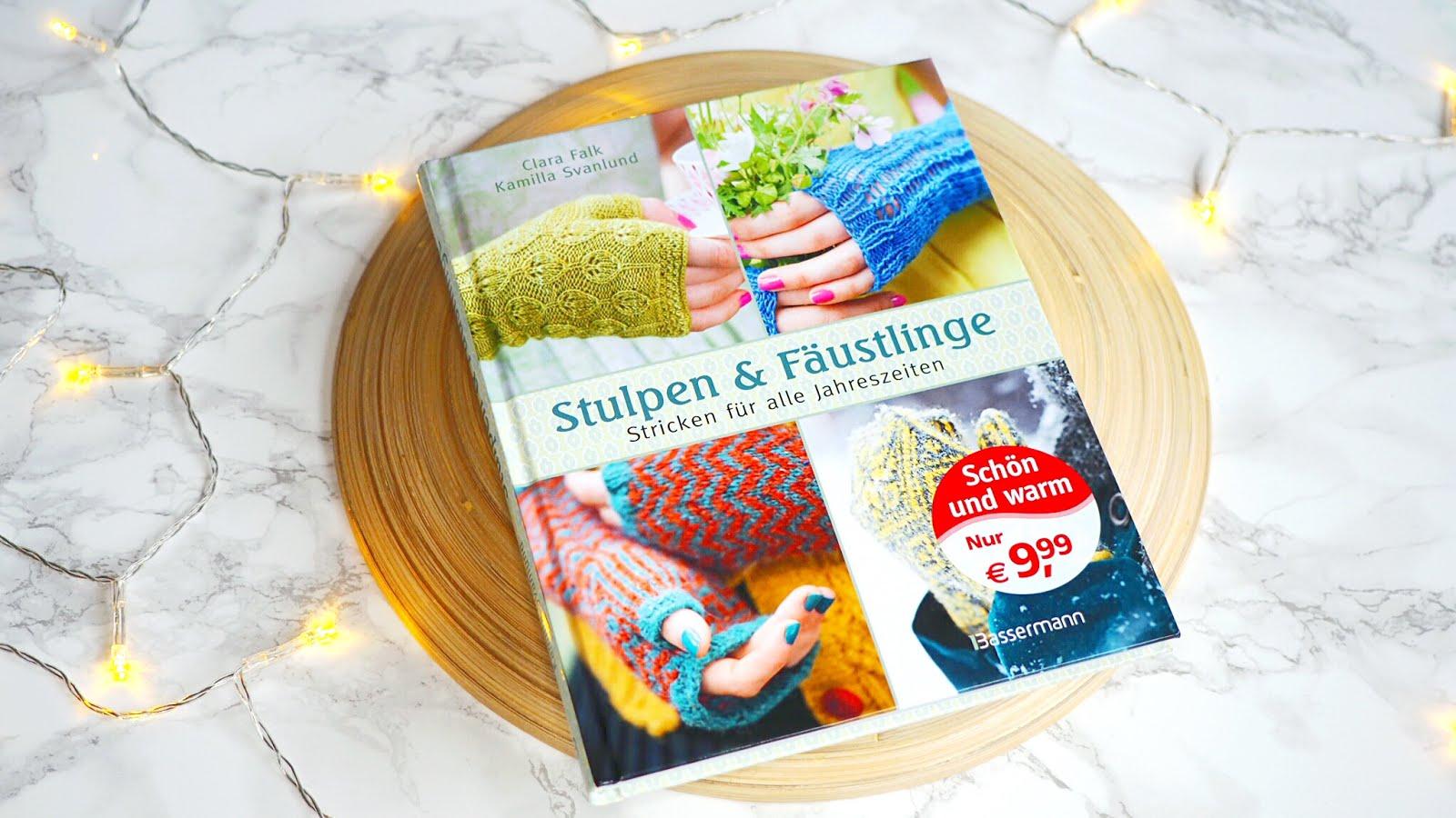 Stulpen & Fäustlinge - Stricken für alle Jahreszeiten