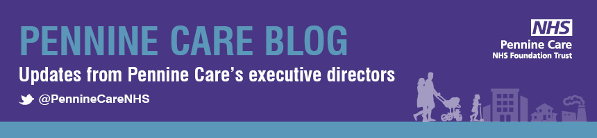 Pennine Care's Executive blog