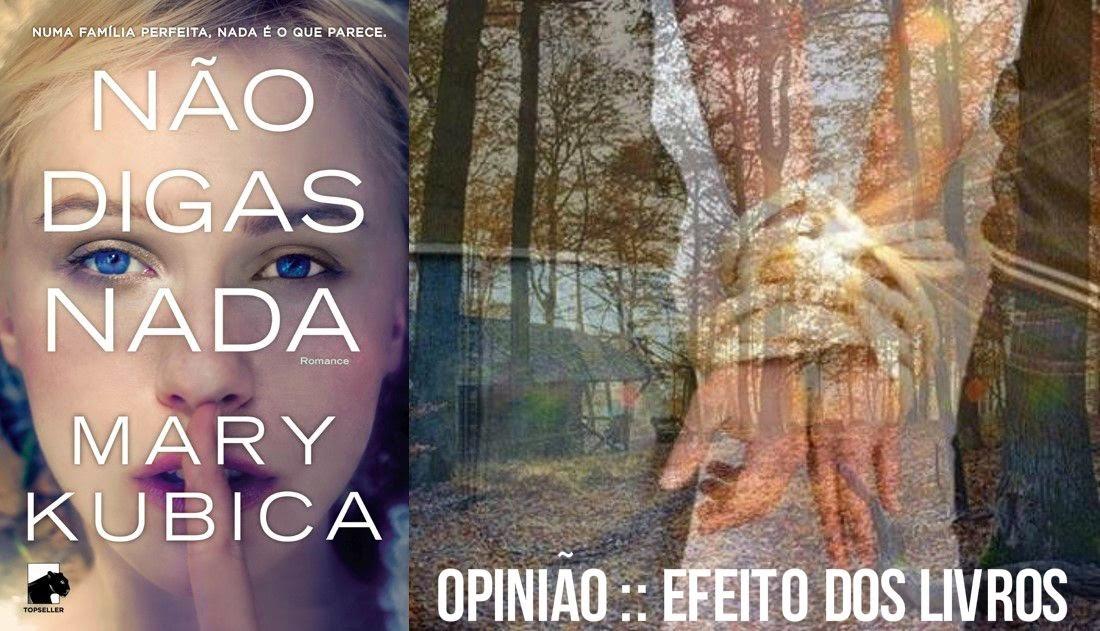 http://efeitodoslivros.blogspot.pt/2014/09/opiniao-nao-digas-nada.html