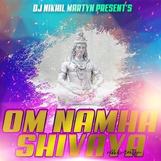 om namah shivaya dj nikhil martyn,maha shiva rathri special,lord shiva songs,remix dj song lord shiva,shivude devudu dj song