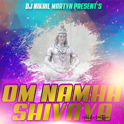 Om Namah Shivaya | Hip-Hop Remix | Dj Nikhil Martyn