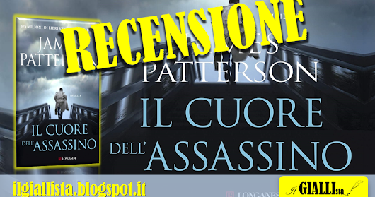 Recensione: IL CUORE DELL'ASSASSINO di James Patterson - Longanesi