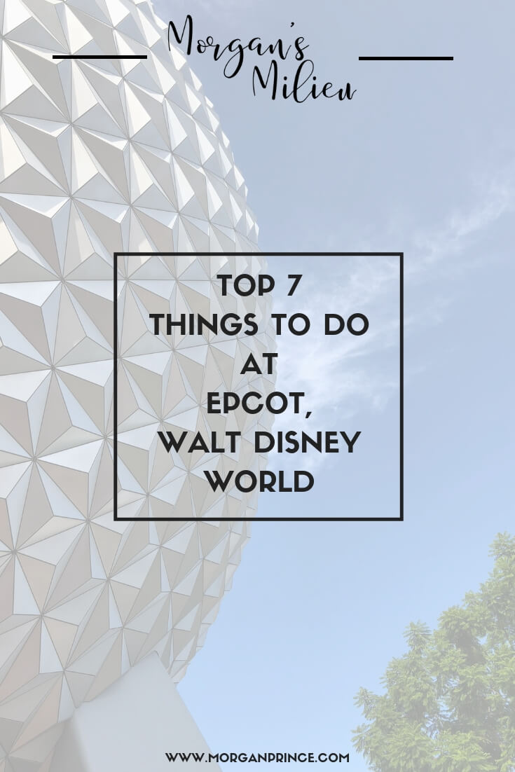 Top 7 Things To Do At Epcot, Walt Disney World | If you're going to do anything at Epcot, do these 7 things. Number 5 is really entertaining!