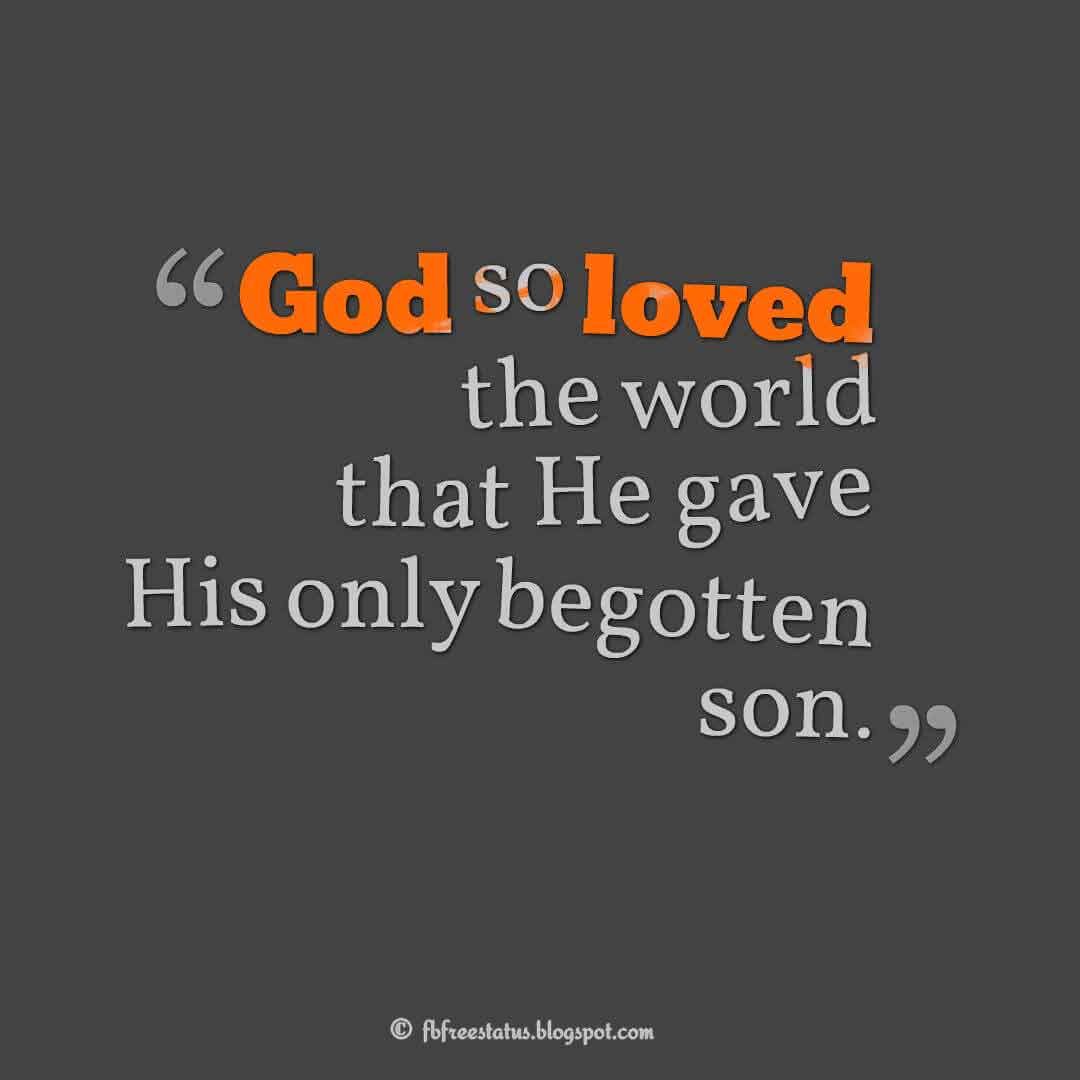 """God so loved the world that He gave His only begotten son."" ― John 3:16 ,Quotes about good friday"