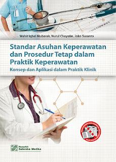 Standar Asuhan Keperawatan dan Prosedur Tetap dalam Praktik Keperawata: Konsep dan Aplikasi dalam Praktik Klinik