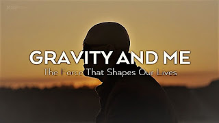 Gravity and Me