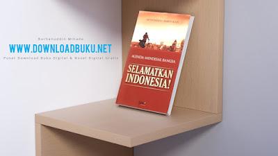 Agenda Mendesak Bangsa, Selamatkan Indonesia! - Amien Rais