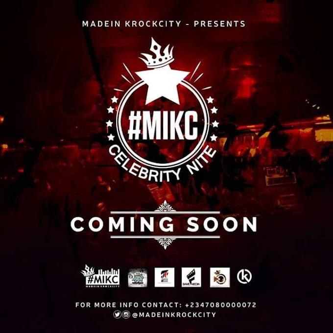 EVENT: #MIKC_CELEBRITY NITE (Coming Soon) | @MadeInKrockCity