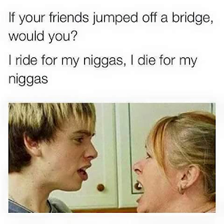 ride and die for my niggas