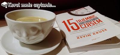 """Kevin Kruse """"15 tajemnic zarządzania czasem. O czym wiedzą ludzie sukcesu?"""""""