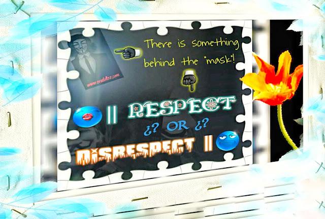 Respect or Disrespect. Bukan topeng nyomet, bukan pula topeng iseng, tetapi.. apa ya? ^^
