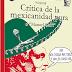 Y así surgió <i>Crítica de la mexicanidad pura</i>