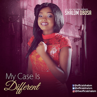 Shalom Obosa - My case is Different