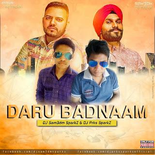 Daru Badnam (Remix) - DJ Sam3dm SparkZ & DJ Prks SparkZ