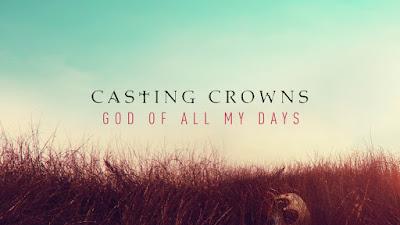God Of All My Days - Casting Crowns Lyrics