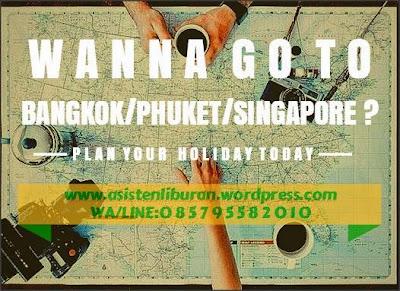 Pembuatan Itinerary Liburan Bangkok Singapore
