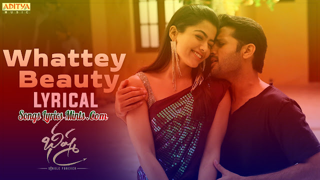 Whattey Beauty Lyrics In Hindi English Bheeshma Movie New Song Lyrics Dhanunjay Amala Chebolu Nithiin Rashmika Mandanna Latest Telugu Movie New Song Lyrics 2020