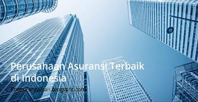 Daftar Perusahaan Asuransi Terbaik di Indonesia 2016