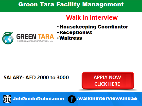 Walk in interview jobs in Dubai for Receptionist , Housekeeping Coordinator and Waitress at green tara