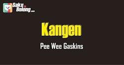 Lirik Lagu Pee Wee Gaskins - Kangen