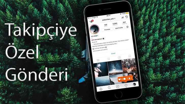 Instagram'da Takipçilere Özel Gönderi Oluşturmak