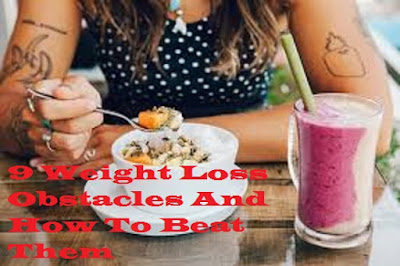 9 weight loss obstacles and how to beat them
