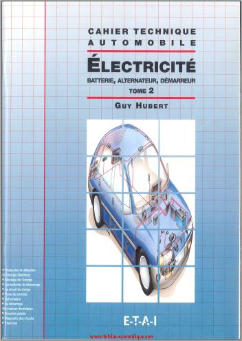 Livre : Electricité - Tome 2, Batterie, alternateur, démarreur, Guy Hubert PDF