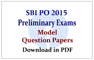 SBI PO 2015 Preliminary Exam- Model Question Papers | Download in PDF