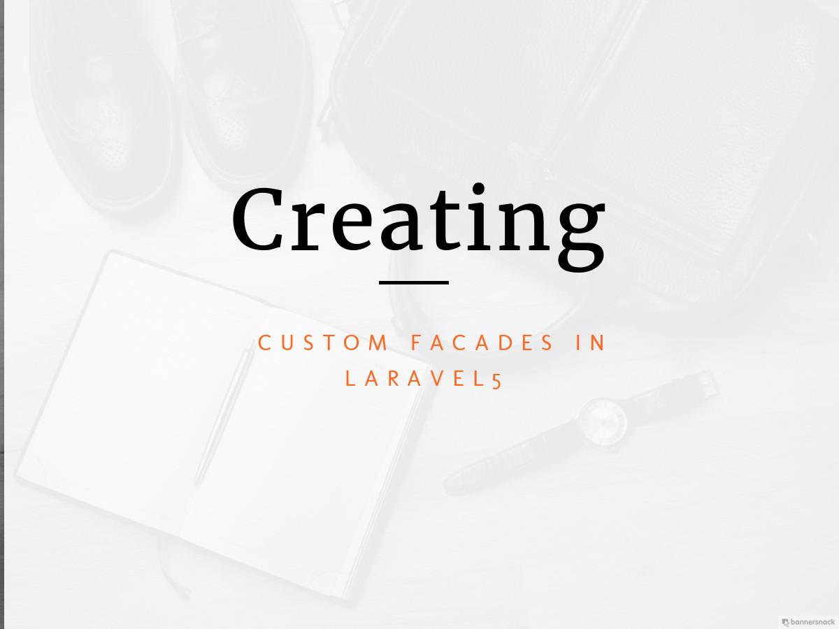 Creating custom facade in Laravel 5