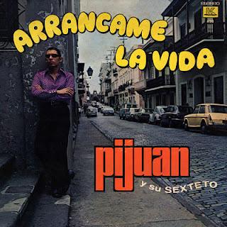 ARRANCAME LA VIDA - PIJUAN Y SU SEXTETO (1971)