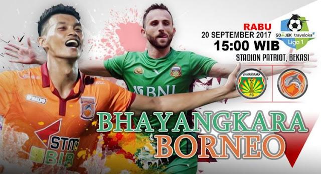 yang mempertemukan antara Bhayangkara FC vs Borneo FC di Stadion Patriot Berita Terhangat Prediksi Bola : Bhayangkara FC Vs Pusamania Borneo , Rabu 20 September 2017 Pukul 15.00 WIB @ TVONE