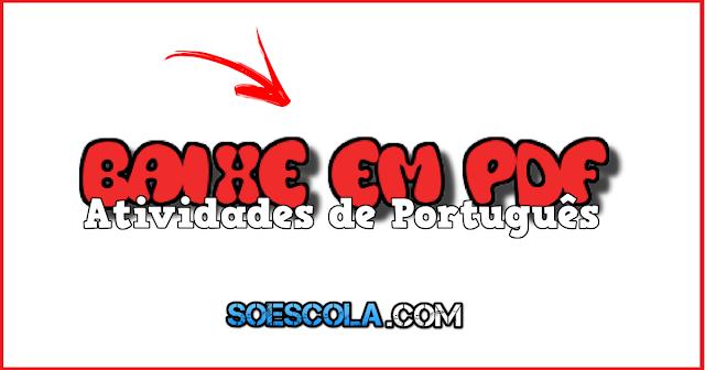 Confira Atividades de Português pronto para imprimir, indicada a alunos do terceiro ano do Ensino Fundamental. Baixe em PDF.