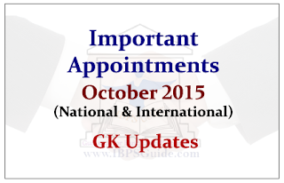 List of Latest Appointments (National& International)- October 2015 | GK Updates