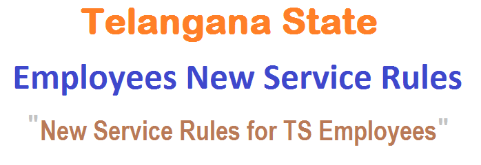 Telangana State Employees New Service Rules, TS Employees Service Rules, KCR suggested to Frame New Service Rules, Pradeep Chandra Committee for TS Employees Service Rules,TS GO, TS Govt. Order, Preparation of New Service Rules for TS Govt Staff, Service Rules in a Single Book, Recommendations for Frame Service Rules