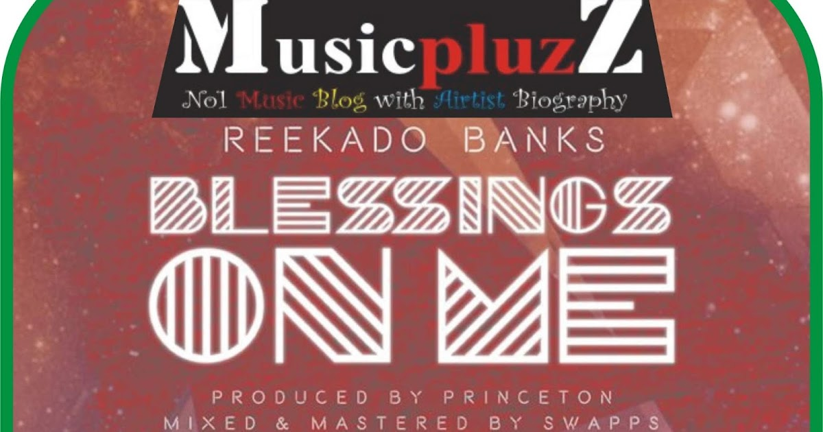 Download Reekado Banks – Blessings On Me [Audio/video] - musicpluzz