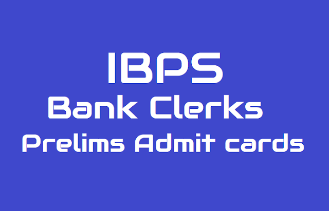 ibps bank clerks recruitment prelims admit cards 2018,ibps bank clerks pre-exam training call letter 2018.ibps bank clerks recruitment exam dates