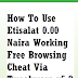 How To Use Etisalat 0.00 Naira Working Free Browsing Cheat Via Tweakware v5.8 For 2017