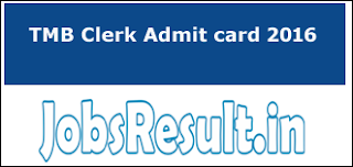 TMB Clerk Admit card 2016