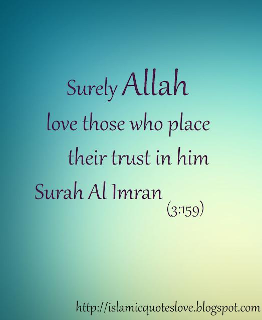 Al Imran 159 : imran, Surely, Allah, Those, Place, Their, Trust, Surah, Imran, (3:159)
