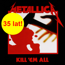 35 lat Kill 'Em All