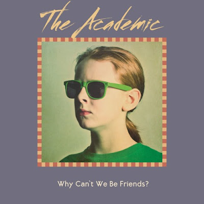The Academic - Why Can't We Be Friends?