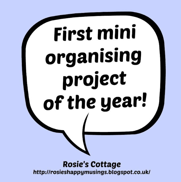 Rosie's First Mini Organising Project Of The Year...
