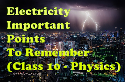 CBSE Class 10 - Physics - Electricity - Important Points To Remember (#cbsenotes)