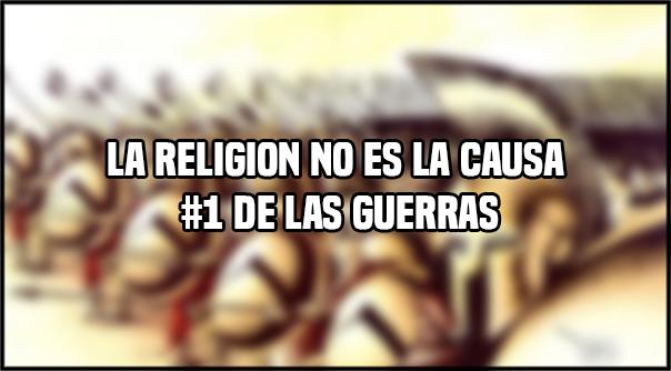 La religion no es la causa #1 de las guerras