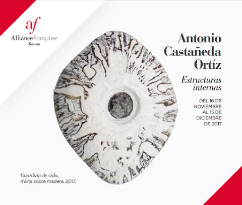 """NOTICIAS Antonio Castañeda Ortiz, presenta en la Galería de la Alianza Francesa de Torreón, la exposición """"Estructuras internas"""""""
