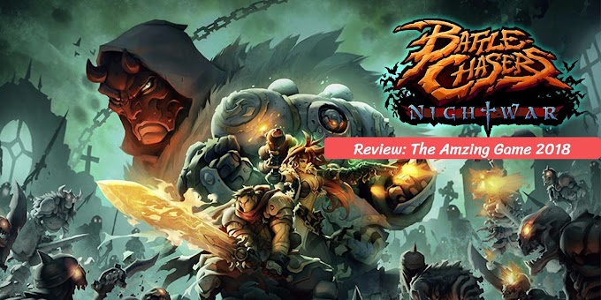 Review: Battle Chasers Nightwar | The Amzing Game 2018